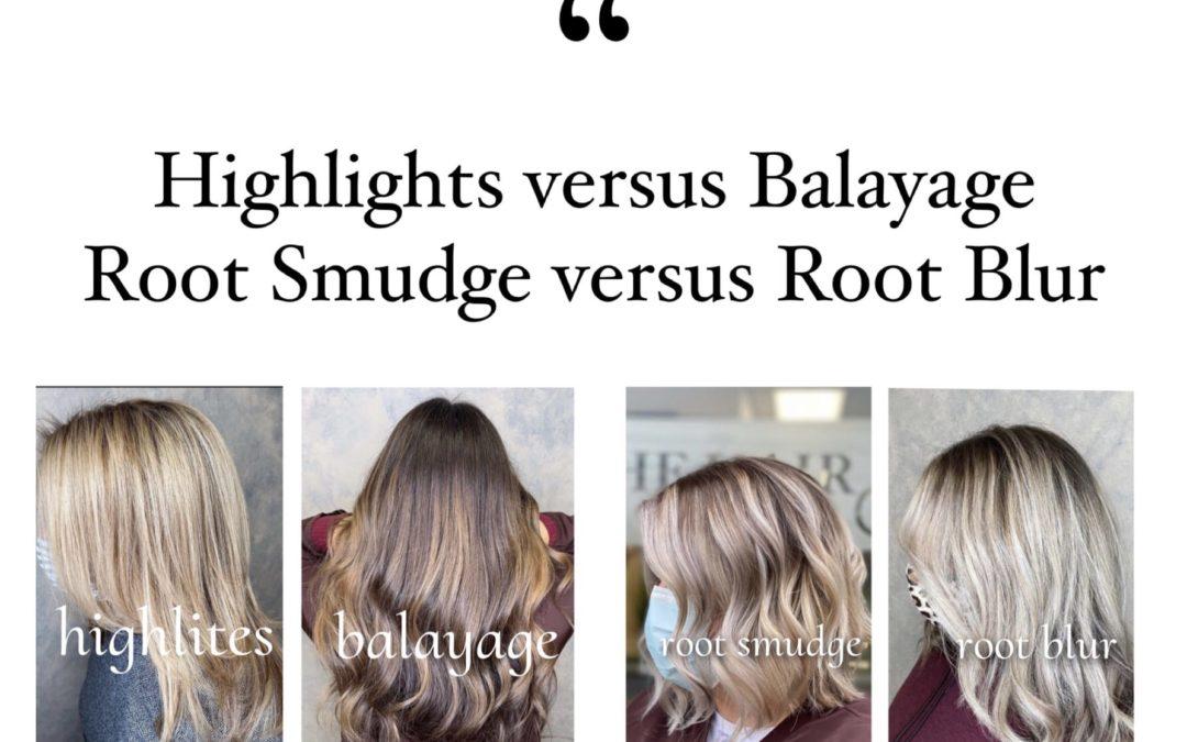 Highlights versus Balayage Root Smudge versus Root Blur