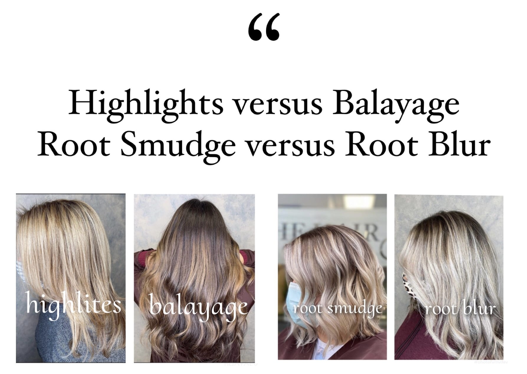 Highlights versus Balayage Root Smudge versus Root Blur and images of each technique