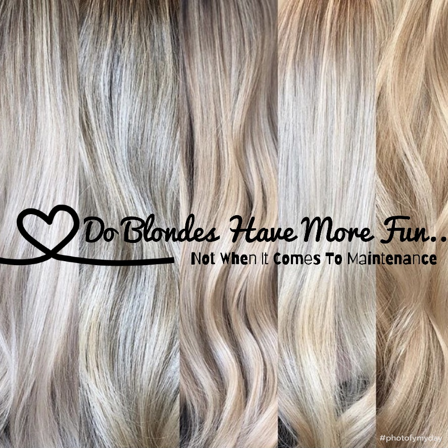 Do Blondes Really Have More Fun ?! Not When it Comes to Maintenance.